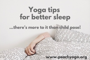 Yoga tips for better sleep | Peach Yoga