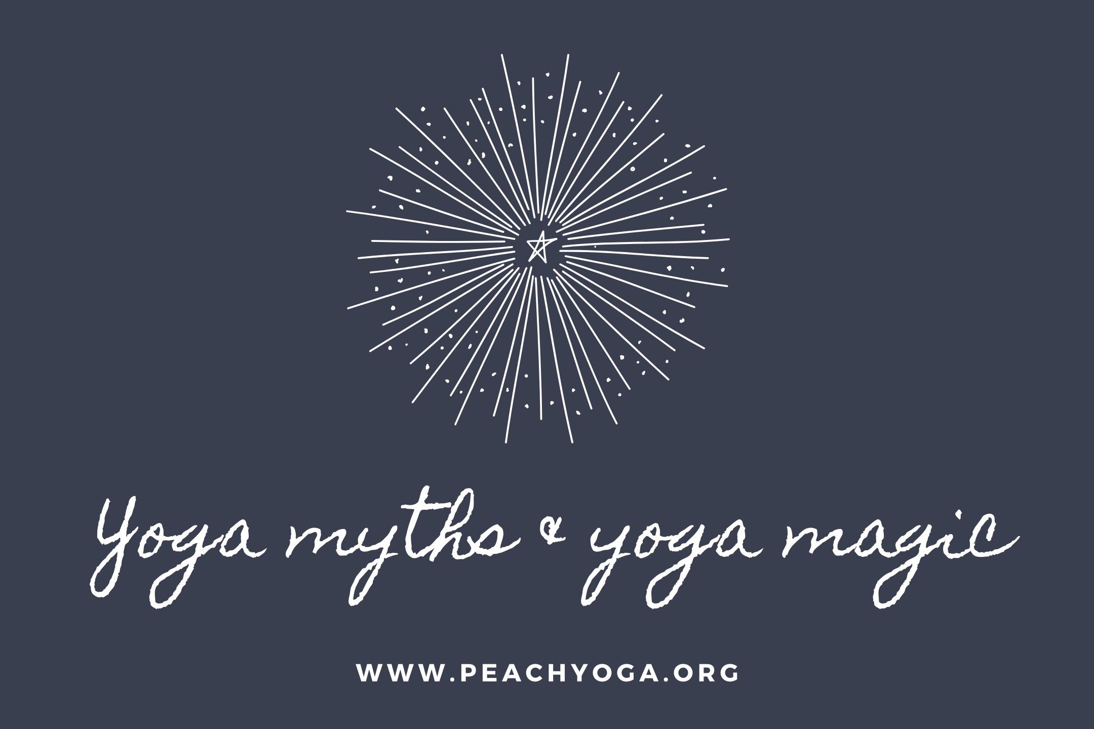 Yoga myths & yoga magic | Peach Yoga