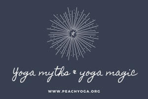 Yoga myths & yoga magic | Peach Yoga