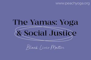 The Yamas: Yoga and Social Justice | Black Lives Matter | Peach Yoga