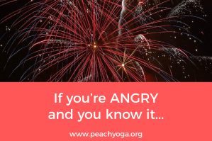 If you're angry and you know it | Peach Yoga